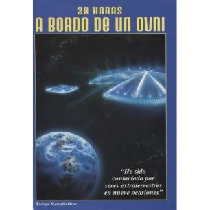 Orue, Enrique Mercado: 28 horas a bordo de un OVNI