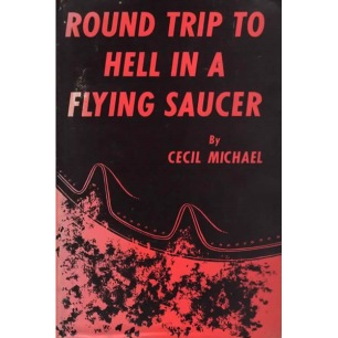 Michael, Cecil: Round trip to Hell in a flying saucer
