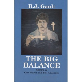 Gault, R.J.: The Big balance. Secrets of our world and the universe