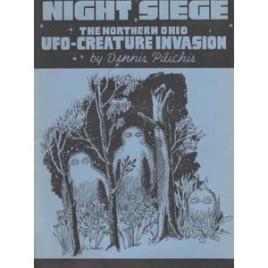 Pilichis, Dennis: Night-siege. The northern Ohio UFO-creature invasion