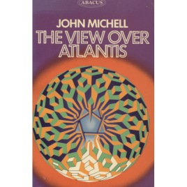 Michell, John: The view over Atlantis