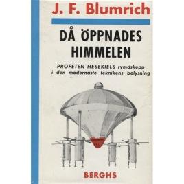 Blumrich, Josef F.: Då öppnades himlen. Profeten Hesekiels rymdskepp i den moderna teknikens belysning