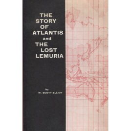 Scott-Elliot, W: The story of Atlantis & the lost Lemuria