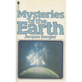 Bergier, Jacques: Mysteries of the earth. The hidden world of the extra-terrestrials (Pb)