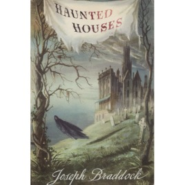 Braddock, Joseph: Haunted houses