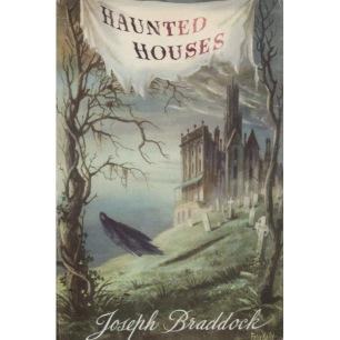 Braddock, Joseph: Haunted houses