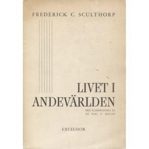Sculthorp, Frederick C.: Livet i andevärlden. En redogörelse för personliga erfarenheter under medveten astral projektion