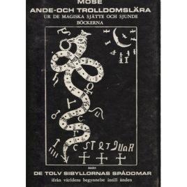 Topelius Bokförlag: Mose ande- och trolldomslära. Ur de magiska sjätte och sjunde böckerna samt de tolv sibyllornas spådomar ifrån världens begynnelse intill änden