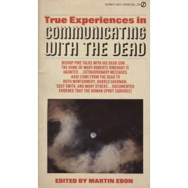 Ebon, Martin (ed.): True experiences in communicating with the dead (Pb)