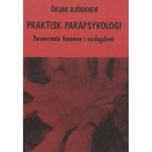 Björkhem, Örjan: Praktisk parapsykologi. Paranormala fenomen i vardagslivet