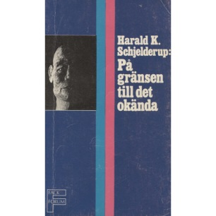 Schjelderup, Harald K.: På gränsen till det okända. Psykologi och parapsykologi