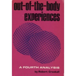 Crookall, Robert: Out-of-the-body experiences: a fourth analys