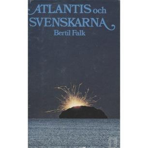 Falk, Bertil: Atlantis och svenskarna