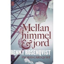 Rosenqvist, Benny & Carlqvist, Ingrid: Mellan himmel & jord