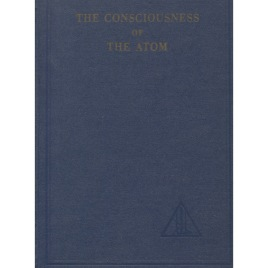Bailey, Alice A.: The consciousness of the atom