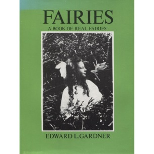 Gardner, Edward L.: Fairies. The Cottingley photographs and their sequel