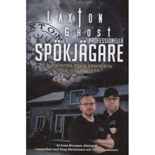 Brorsson Alminger, Lena: LaxTon Ghost professionella spökjägare : rapporter från hemsökta hus och platser