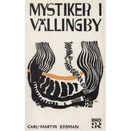 Edsman, Carl Martin: Mystiker i Vällingby och andra skildringar av religiös erfarenhet i vårt tid