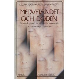 Wistrand, Kersti & Pilotti, Jan (red.): Medvetandet och döden. En antologi om nära-döden-fenomen och utomkroppsliga upplevelser