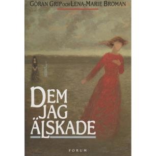 Grip, Göran & Broman, Lena-Marie: Dem jag älskade