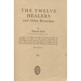 Bach, Edward: The twelve healers and other remedies