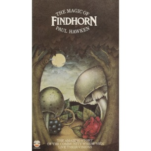 Hawken, Paul: The Magic of Findhorn (Pb)