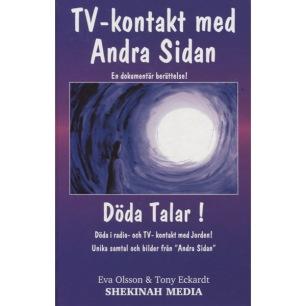 Olsson, Eva & Eckardt, Tony: TV-kontakt med andra sidan.