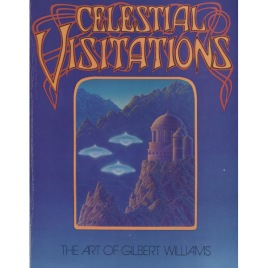 Williams, Gilbert: Celestial visitations: the art of Gilbert Williams