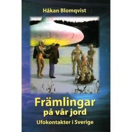 Blomqvist, Håkan: Främlingar på vår jord. Ufokontakter i Sverige