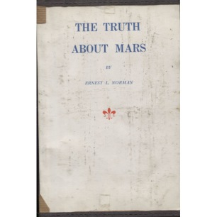 Norman, Ernest L.: The truth about Mars - Good, homemade plastic jacket