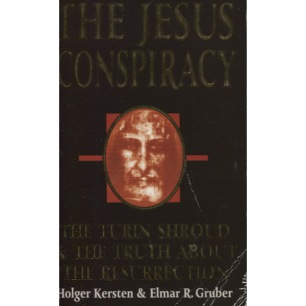 Kersten, Holger & Gruber, Elmar R.: The Jesus conspiracy. The Turin shroud and the truth about the resurrection (Pb)