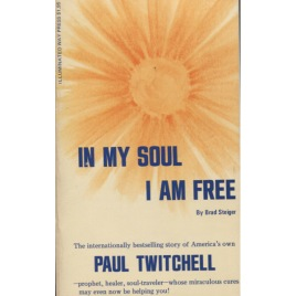 Steiger, Brad [Eugene E. Olson]: In my soul I am free. The incredible Paul Twitchell story (Pb)