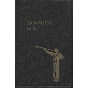 Smith, Joseph: Mormons bok: en historisk uppteckning, skriven på plåtar av Mormon, efter  Nephis plåtar