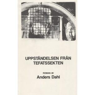 Dahl, Anders: Uppståndelsen från tefatssekten
