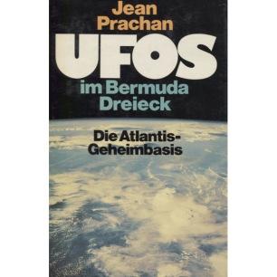 Prachan, Jean: UFOS im Bermuda Dreieck : die Atlantis-Geheimbasis