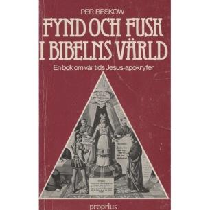 Beskow, Per: Fynd och fusk i Bibelns värld: en bok om vår tids Jesus-apokryfer
