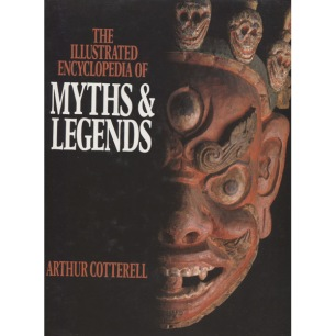 Cotterell, Arthur: The illustrated encyclopedia of myths and legends