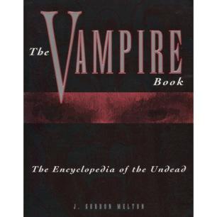 Melton, J. Gordon: The vampire book: the encyclopedia of the undead