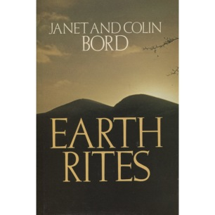 Bord, Janet & Colin: Earth rites: fertility practices in pre-industrial Britain