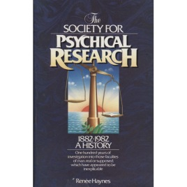 Haynes, Renée: The Society for Psychical Research 1882-1982: a history