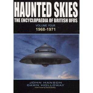 Hanson, John & Holloway, Dawn: Haunted skies: The encyclopaedia of British UFOs. Volume 4. 1968 - 1971 - As new