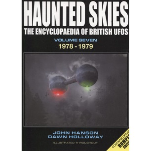 Hanson, John & Holloway, Dawn: Haunted skies: The encyclopaedia of British UFOs. Volume 7. 1978 - 1979 - As new