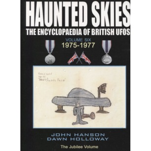Hanson, John & Holloway, Dawn: Haunted skies: The encyclopaedia of British UFOs. Volume 6. 1975 - 1977 - As new