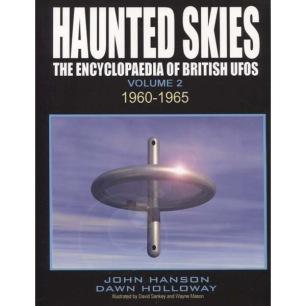 Hanson, John & Holloway, Dawn: Haunted skies. The Encyclopaedia of British UFOs. Volume 2. 1960-1965