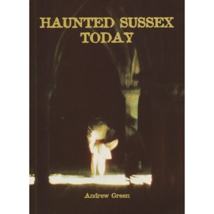 Green, Andrew: Haunted Sussex today.