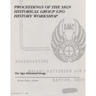 Tulien, Thomas (ed.): Proceedings of the Sign Historical Group UFO history workshop. - Very good