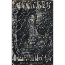 MacGregor, Alasdair Alpin: Phantom Footsteps; a second ghost book