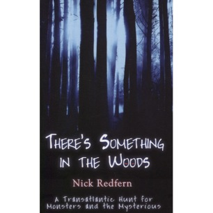 Redfern, Nick: There's something in the woods