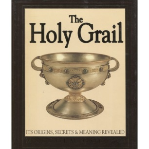 Godwin, Malcolm: The Holy grail. Its origins, secrets & meaning revealed
