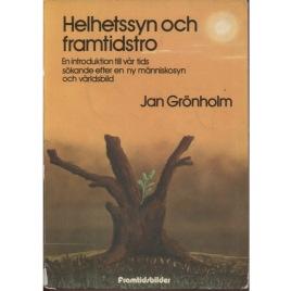 Grönholm, Jan: Helhetssyn och framtidstro